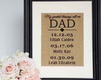 My Greatest Blessings Call Me DAD - Personalized Gift For Dad - Family Date Sign - Husband Gift - Dad Gift From Kids - Dad Burlap Print