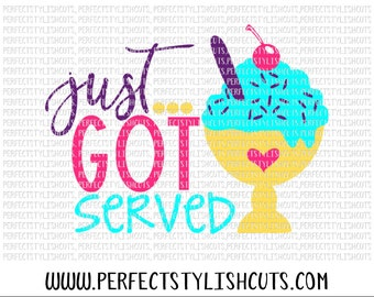 Just Got Served SVG, DXF, EPS, png Files for Cutting Machines Cameo or Cricut - Summer Svg, Ice Cream Svg, Snow Cone Svg, Popsicle Svg