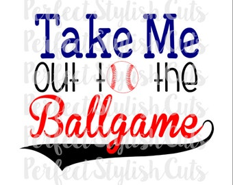 Take Me Out To The Ballgame SVG, DXF, EPS, png Files for Cutting Machines Cameo or Cricut - Baseball svg, Sports svg, Boy Svg