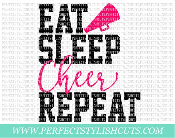 Eat Sleep Cheer Repeat Svg Dxf Eps Png Files For Cutting