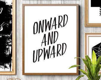 Onward and Upward quote printable motivational poster word art inspiration quote positive affirmation gift for coworker office art