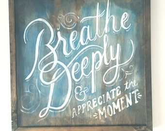 Breathe Deeply wood sign