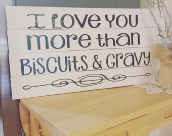 I Love You More Than Biscuits & Gravy