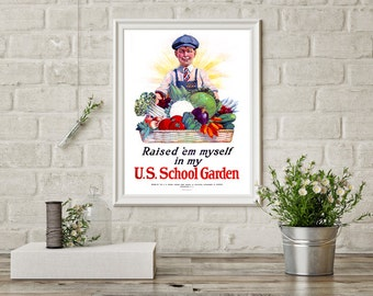 Raised 'em Myself in my US School Garden - Vintage Poster Reproduction - Boy Holding a Basket of Vegetables