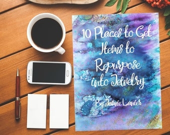 Digital EBook, Digital Download, 10 Places to Get Items to Repurpose into Jewelry, Upcycled Jewelry, Repurposed Jewelry, Repurposed Items