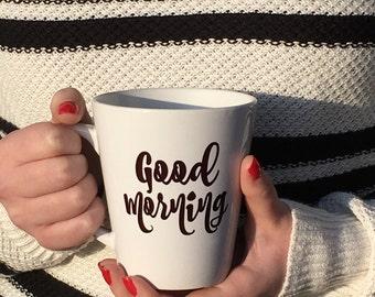 Coffee Mug, Latte Mug, Good Morning