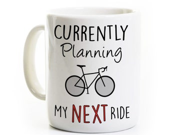 Cycling Gift - Always Planning My Next Ride - Coffee Mug for Bicyclist - Bike Riding Biking Coffee Cup - Personalized