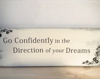 Go Confidently In The Direction of Your Dreams - Go Confidently Sign - Go confidently Gift