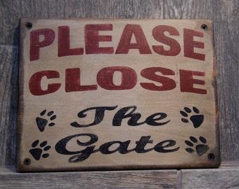 Please close the gate Primitive Sign Distressed gate sign for pet, pet sign, Pet dog sign, Gate Sign for Dog, Vintage Gate sign for Dog