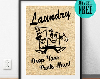 Laundry Drop Your Pants Here Burlap Print, Rustic Home Decor, Laundry Room Sign, Wall Decor, Housewarming Gift, Holiday Gift, SD44