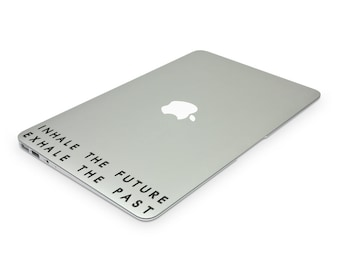 Inhale the Future Exhale the Past Decal, Decal Quotes, Wall Decal Quote, Laptop Stickers