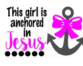 Buy 3 get 1 free! This girl is anchored in Jesus SVG cutting file, Anchor with bow
