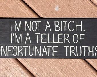 Unfortunate Truths Handpainted Sign