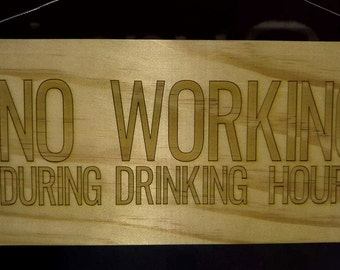 No Working During Drinking Hours Decorative  Bar Sign