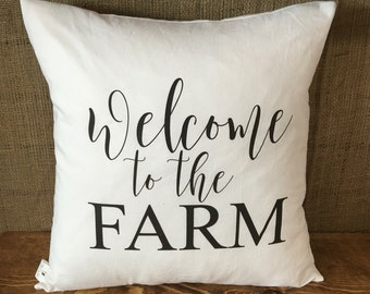 Welcome to the farm Pillow Cover, throw pillow, cushion cover, farmhouse pillow,modern farmhouse, white pillow, natural pillow, rustic