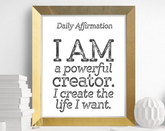 Daily Affirmations, Positive Affirmation, Quote, I AM a Powerful Creator. I Create the Life I Want, Printable Quote