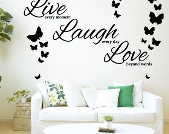 Live every moment, Laugh every day, Love beyond words - Vinyl Wall Art Sticker