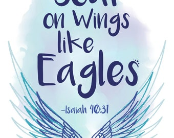 """Soar on Wings Like Eagles - Bible Verse -Isaiah 40:31 - Inspirational Quote - 8""""x10"""" Print - Blue Watercolor Design with Spread Open Wings"""