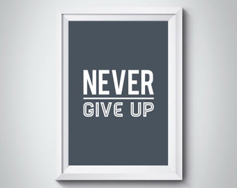 Printable Quote 'Never Give Up'