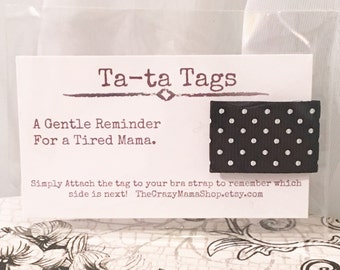Ta-ta Tag/ Nursing Mom Reminder