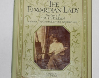 The Edwardian Lady - The Story of Edith Holden Author of Country Diary of an Edwardian Lady