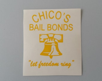 CHICO'S BAIL BONDS Bad News Bears Vinyl Car WIndow Decal .. Free Shipping  Sticker Laptop Wine Glass Beer Mug Frame Sports Bottle Organizer