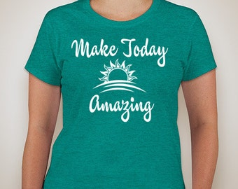 Make Today Amazing Shirt