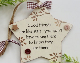 Good Friends are like stars you don't have to see them to know they are there wooden Gift Star