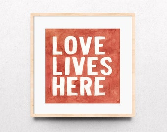 Art Print | Love Lives Here | Createwings Designs | Wall Art