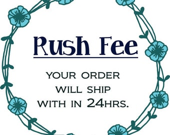 Rush order free- Your order will be shipped out in 24 hours