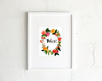 The Believe Floral Wreath Watercolor Print