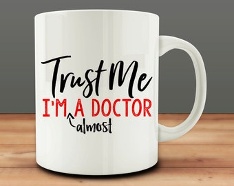 Gift for Med School Student, Trust Me I'm Almost A Doctor mug, funny Medical School mug (M303-rts)