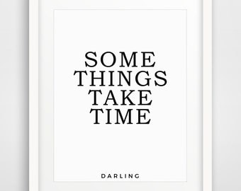 Printable Quotes, Some Things Take Time, Printable Quote Art, Wall Art Quotes, Inspirational Quote Prints, Motivational Poster, Wall Art