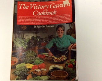 Cookbook - The Victory Garden Cookbook - Marian Morash - Vegetarian Cookbook - Vintage Cookbook - Vegetarian Recipes - Old Cookbook