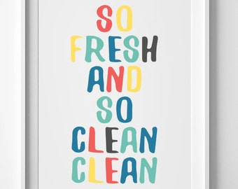 Restroom wall art, so fresh and so, restroom, so fresh and, fresh and so clean, so fresh so clean, bathroom humor print, restroom printable