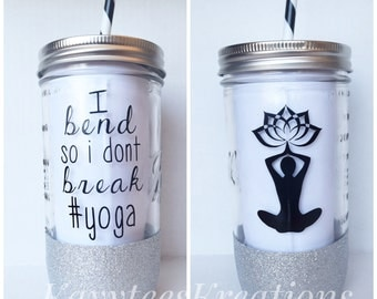 I bend so i don't break // Yoga tumbler// yogi cup// personalized tumbler// persoanlized gift