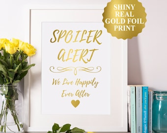 Funny Wedding Signs, Happily Ever After Sign, Spoiler Alert Happily Ever After Print, Wedding Reception Sign, Hilarious Gold Wedding Signs