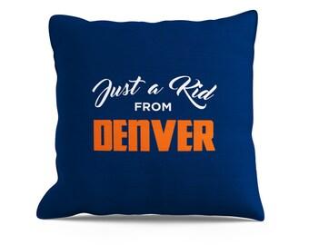 Just a Kid From Denver , Denver Broncos, Denver Nuggets, Colorado Avalanche, Colorado Rockies, Denver Pillow, Colorado Pillow, Couch Throw