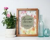 Love is patient. Bible verse Corinthians Printable. Bible quote print. Watercolor  Floral wall art. Instant download. Scripture quote