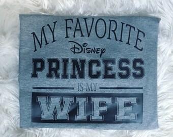 My favorite disney princess is my wife-mens shirt