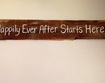Happily Ever After Starts Here Sign / Wedding Sign / Engagement Party Sign