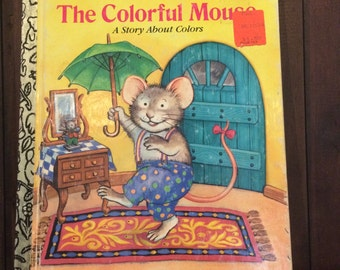 Little Golden Book - The Colorful Mouse, A Story About Colors