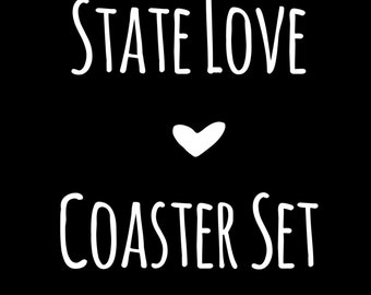 Set of 4 [State] Love Coaster