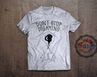 DON'T STOP DREAMING T-shirt