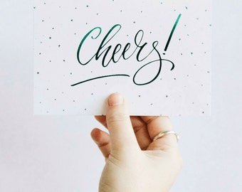 Cheers Greeting Card - Hand lettered and Hand foiled