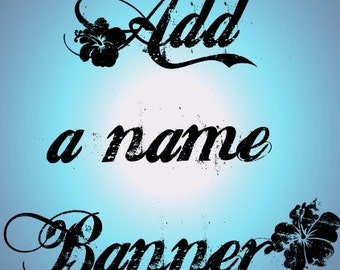 Add a name banner 8 letters or less
