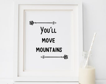 Move mountains quote, dr seuss quote, dr seuss printable, move mountains printable, dr seuss wall decor, dr seuss wall art, move mountains