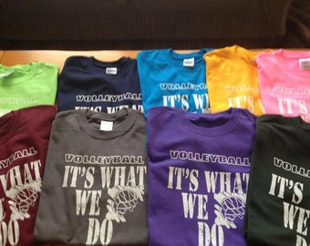 It's What We Do Tee Shirt