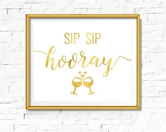 DIY PRINTABLE Gold Sip Sip Hooray | Instant Download Wedding Ceremony Reception Bar Sign |Gold Foil Calligraphy | Party Print | Suite | WS1