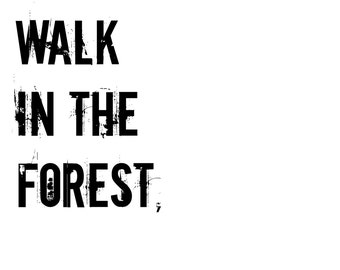 Take a walk in the forest, and smell the wild air 8X10 pdf